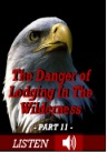 The danger of lodging in the wilderness